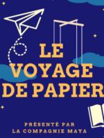 Affiche du spectacle de la compagnie Maya Le voyage de papier